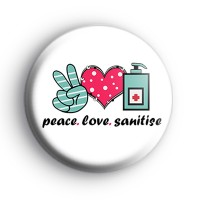 Peace Love Sanitise Badge