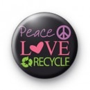 Peace Love Recycle Badge 2