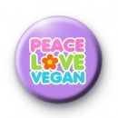 Peace Love Vegan Button Badges