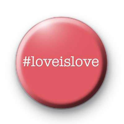 Hashtag Love is Love Button Badge
