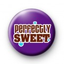 Perfectly Sweet Button Badges