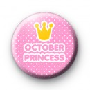 October Princess Pin Button Badge