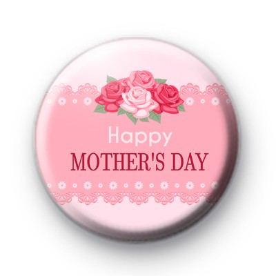Pink Roses Happy Mothers Day Badge