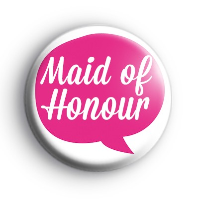 Pink Speech Bubble Maid of Honour Badge