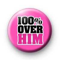 Pink 100% Over Him Button Badges