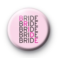 Pink and Black BRIDE Badge