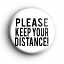 Please Keep Your Distance Badge