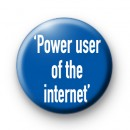 Power User Of The Internet Badge