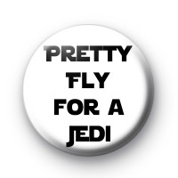 Pretty Fly for a Jedi badge