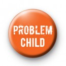 Problem Child badges