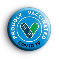 Proudly Vaccinated COVID Blue Badge Button Badges