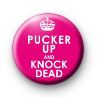 Pucker Up and Knock Dead Badge