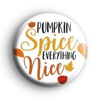 Pumpkin Spice Everything Nice Badge