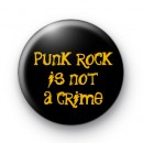 Punk Rock is not a Crime Button Badge