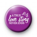 Purple A True Love Story Never Ends badge