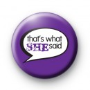 Purple - That's What She Said Badge