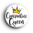 Quarantine Queen Badge