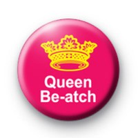 Queen Be atch badge