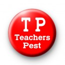 Red and White TP Teachers Pest badge
