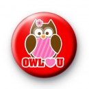 Valentines Owl Love You Button Badge