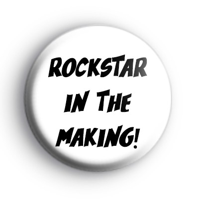 Rockstar In The Making Badge