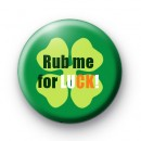 Rub Me For Luck 2 Badge