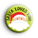 Santa Loves You Badges