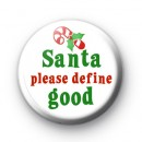 Santa Please Define Good, Christmas Badge