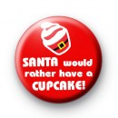 Santa would rather have a cupcake badges