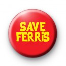 Save Ferris Button Badge
