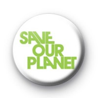 Save our planet badges