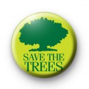 Save The Trees Green Button Badge Pin