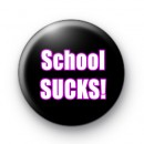 School Sucks Button Badges