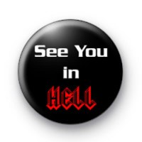See you in HELL Badges