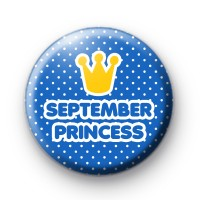 September Princess Button Badge