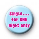 Single for ONE night only badge