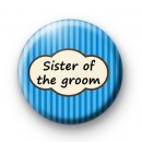 Sister of the groom blue striped badge