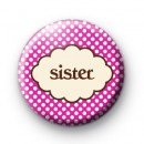 Sister Purple Button Badge
