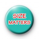 SIZE Matters Button Badges