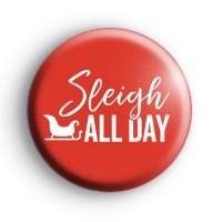 Red Sleigh All Day Christmas Badge Button Badges