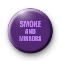 Smoke and Mirrors Button Badges
