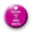 Pink Custom Soon To Be Mrs Badge