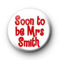 Soon to be Mrs ...... badges