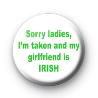 I'm Sorry I'm Taken & My Girlfriend In Irish