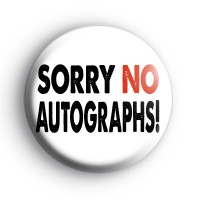 Sorry NO Autographs Badge thumbnail