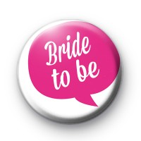 Speech Bubble Bride To Be Badge