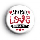 Spread Love Not Germs Badge