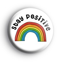 Stay Positive Rainbow Badge