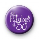 Still Fabulous At 30 Badge