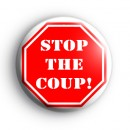 Stop Sign Stop The Coup Button Badge